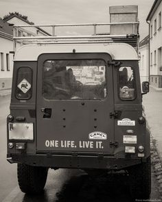 """One life. Live it!""  And the defender is the car that helps you."