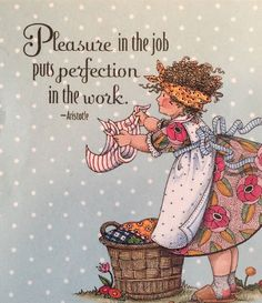 Pleasure In The Job-Handmade Fridge Magnet-Mary Engelbreit Artwork Mary Engelbreit, Jobs In Art, Living At Home, Inspirational Thoughts, Quotable Quotes, Cute Quotes, Cute Art, Illustrators, Homemaking