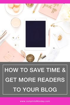 How To Save Time and Get More Blog Readers. Schedule your social media posts in advance, save time, and gain more followers with this easy strategy!