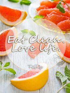 Eat Clean, Love Life.
