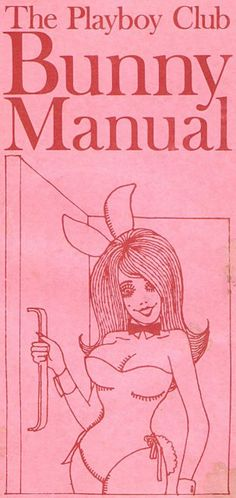 """""""Playboy Bunny Manual"""", is a 1968 manual for the famous Playboy Bunny Girls! It describes the daily life of bunny girls in clubs:… Lessons Learned In Life, Life Lessons, Bunny Girls, Playboy Bunny Costume, Playboy Bunny Tattoo, The Playboy Club, Pin Up, Bedtime Reading, Pulp"""