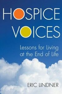 "Hospice Voices: Lessons for Living at the End of Life by Eric Lindner #bookreview  ""should be read by everyone"" @Eric Lee Lee Lindner @Vicki Smallwood Smallwood Summers Newell"