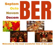 "The ""ber"" months... September, October, November and December. They bring the best parts of the year."