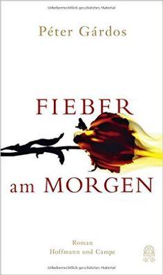 Fieber am Morgen: Amazon.de: Péter Gárdos, Timea Tankó: Bücher