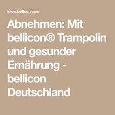 Abnehmen: Mit bellicon® Trampolin und gesunder Ernährung - bellicon Deutschland Fatty Acid Metabolism, Healthy Food, Germany, Health