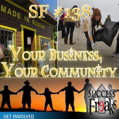 Success Freaks #138 - Your Business, Your Community  This episode of Success Freaks covers different communities from all over the world.  Mordant begins the conversation with his recent visit to Roatan, Honduras and the Made In Roatan shop he found there.