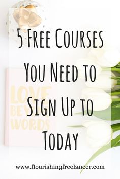 5 Free Courses You Need to Sign Up to Today