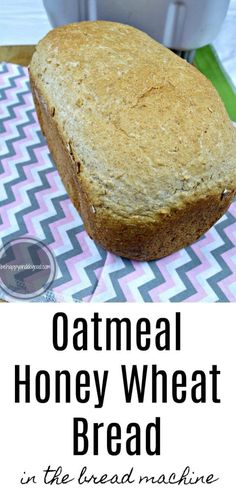 Homemade Oatmeal Honey Wheat Bread: From the Bread Machine Homemade Oatmeal Honey Wheat Bread: Fast & Healthy! Use your bread machine to make your family homemade whole grain bread without preservatives! Honey Wheat Bread Machine Recipe, Bread Machine Recipes Healthy, Honey Oat Bread, Best Bread Machine, Bread Maker Recipes, Diabetic Bread Machine Recipe, Healthy Homemade Bread, Homemade Breads, Muffin Recipes