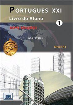Português XXI. 1 / autora, Ana Tavares ; direcção, Renato Borges de Sousa - Lisboa : Lidel, cop. 2012- -  + 1 disco compacto audio