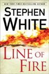 Line of Fire, Stephen White is really one of my fave authors ever . . .