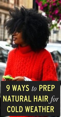 9 Ways To Prep Natural Hair For Cold Weather, Because Snows And 'Fros Don't Go Well Together - Hair Care Natural Hair Care Tips, Natural Hair Journey, Natural Hair Styles, Natural Beauty, My Hairstyle, Cool Hairstyles, Female Hairstyles, Creative Hairstyles, Elegant Hairstyles