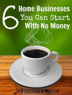 6 Home Businesses You Can Start With No Money | The Work at Home Woman make money from home, make extra money #makemoney