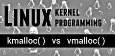 Linux Kernel Programming - kmalloc() vs vmalloc() kernel space memory al...