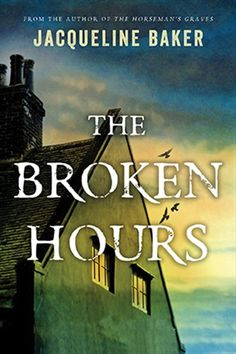 The Broken Hours, Jacqueline Baker, HarperCollins Canada.