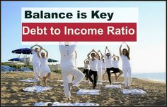 Debt to Income Ratio | Your debt-to-income ratio can be a valuable number -- as important as your credit score. Understand Debt to Income!