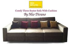 Comfy ‪#‎ThreeSeaterSofa‬ With Cushion By Mio Divano. Choose wide range of ‪#‎DesignerSofas‬ in various designs.... Contact us today..