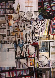 """""""Drop Everything And Read"""" collage"""