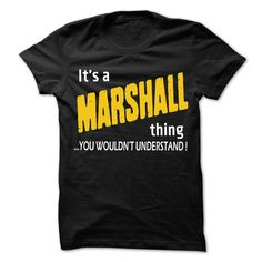 It is MARSHALL Thing... - 99 Cool Name Shirt !