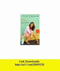 One for my baby. Roman. (9783822505816) Tony Parsons , ISBN-10: 3822505811  , ISBN-13: 978-3822505816 ,  , tutorials , pdf , ebook , torrent , downloads , rapidshare , filesonic , hotfile , megaupload , fileserve