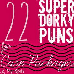 Jo, My Gosh!: 22 Super Dorky Puns for Care Packages