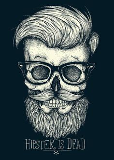 Hipster dead.