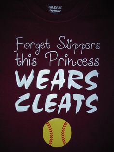Softball shirt Forget Slippers this Princess by FROGgyStitches, $20.00
