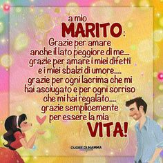 To my Husband- A mio Marito To my Husband - Kiss And Romance, Love Quotes, Inspirational Quotes, Italian Quotes, Sweet Words, Love You, My Love, Love Messages, Cool Words