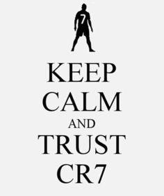 ♔ KEEP CALM AND TRUST CR7 - CRISTIANO RONALDO :) THE BEST ♔