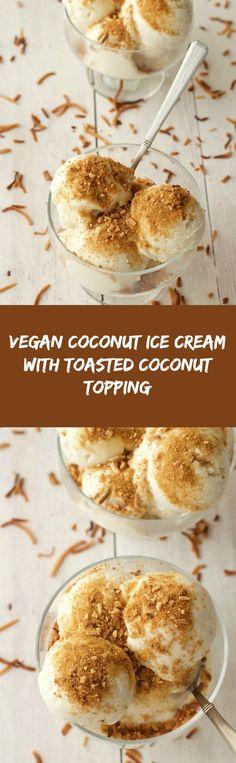 Coconut Ice Cream with Toasted Coconut Topping #vegan #lovingitvegan #dessert #icecream #coconut #dairyfree