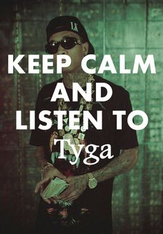 Tyga makes my day better.