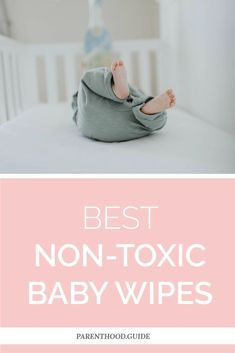 Here are the best non-toxic baby wipes for your baby that do the least harm Organic Baby Wipes, Natural Baby Wipes, Best Cloth Diapers, Newborn Schedule, Baby Care Tips, Baby Development, Baby Feeding, Baby Items, Parenting Hacks