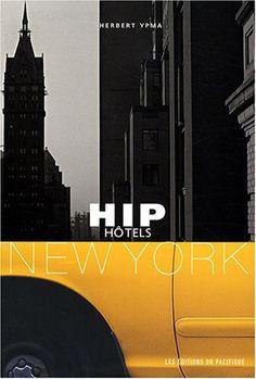 HIP hôtels: New York by Herbert Ypma http://www.amazon.ca/dp/2878681096/ref=cm_sw_r_pi_dp_aKpXwb0M92NTY