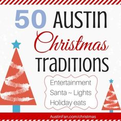 Things to do in Austin Texas! Yep! Find 50 Things to Do in Austin for Christmas: Austin holiday fun for everyone! Lights, Santa, Eats.