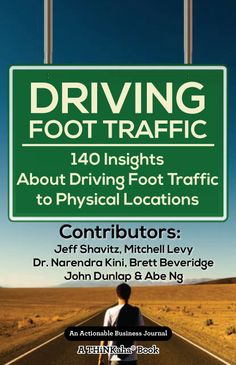 Buy Driving Foot Traffic: 140 Insights About Driving Foot Traffic to Physical Locations by Jeff, Levy, Mitchell, Shavitz and Read this Book on Kobo's Free Apps. Discover Kobo's Vast Collection of Ebooks and Audiobooks Today - Over 4 Million Titles! Business Journal, Brand Building, Customer Experience, Physics, Insight, Audiobooks, This Book, Ebooks, How To Apply