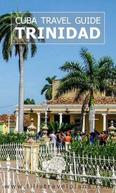 Why you should visit Trinidad, Cuba. Travel guide.