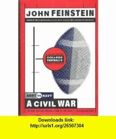 Amy Vs Navy- A Civil War (A Year Inside College Footballs Purest Rivalry, 1st) John Feinstein ,   ,  , ASIN: B001RNA5O0 , tutorials , pdf , ebook , torrent , downloads , rapidshare , filesonic , hotfile , megaupload , fileserve