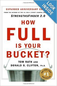How Full Is Your Bucket?: Tom Rath, Ph.D. Donald O. Clifton: 9781595620033: Amazon.com: Books