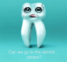 Dentaltown - Can we please go to the dentist...please?