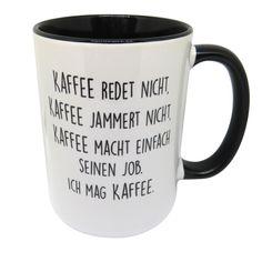 Tasse mit Spruch - Kaffee jammert nicht