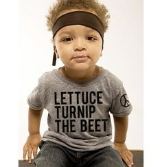 'Lettuce turnip the beet' t-shirt. $24.00 http://www.etsy.com/listing/87601761/lettuce-turnip-the-beet-eco-heather-grey?utm_campaign=Share_medium=PageTools_source=Pinterest