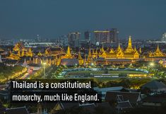 Thailand is a constitutional monarchy like England Facts You Didnt Know, Thailand Travel, Constitution, Fun Facts, England, Country, Integrity, City, Islands