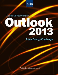 """I'd like to share """"Asian Development Outlook 2013 and Asia's Energy Challenge"""", by Asian Development Bank. In this report you can find insights about : Macro E…"""