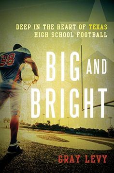 Wiley mcsa windows server 2016 study guide exam 70 740 william big and bright deep in the heart of texas high school football by levy fandeluxe Choice Image