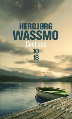 Cent ans (Herbjørg Wassmo) - Littérature nordique