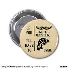 Funny Mustache Question Mullet Joke Pun 2 Inch Round Button