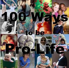 100 Ways to Be Pro-Life