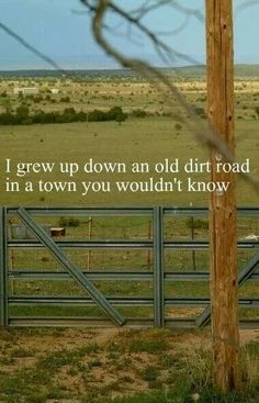"""""""I grew up down an old dirt road"""" // Aaron Lewis"""