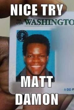 Oh my goodness....first, I had white Carlton.  Now I have black Matt Damon.  What is happening here?!