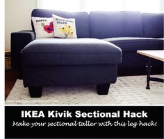 Make your ikea Kivik sectional taller! Add legs. Includes a how-to work around for the metal leg adaptor that connects the Ikea sofa to the chaise. #kivik #ikea #ikeahack