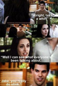 Jacob stinks...lol  BD2